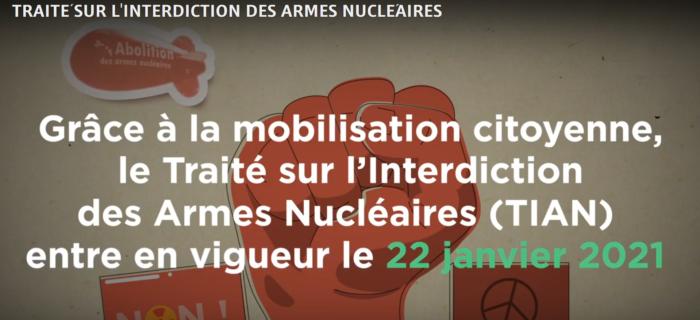 Le 22 janvier 2021 : Entrée en vigueur du Traité sur l'interdiction des armes nucléaires (TIAN)